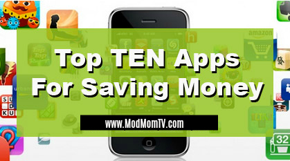 Top 10 FREE Smartphone Apps for Saving Money! - ModMomTV